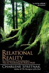 Relational Reality: New Discoveries of Interrelatedness That Are Transforming the Modern World - Charlene Spretnak