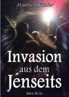 Invasion aus dem Jenseits (German Edition) - Manfred Köhler