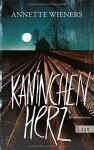 Kaninchenherz: Kriminalroman (Ein Gesine-Cordes-Krimi, Band 1) - Annette Wieners
