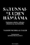 Satunnaisuuden Hämäämä: Sattuman salattu vaikutus elämässä ja markkinoilla - Nassim Nicholas Taleb, Kimmo Pietiläinen