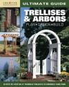 Ultimate Guide: Trellises & Arbors: Plan, Design, Build - Bill Hylton