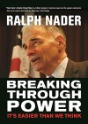 Breaking Through Power: It's Easier Than We Think (City Lights Open Media) - Ralph Nader