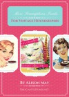 More Scrumptious Treats For Vintage Housekeepers - Alison May