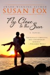 Fly Close to the Sun - Susan Fox