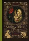 Nuestra señora de París. Volumen I - Victor Hugo, Benjamin Lacombe