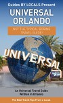 Universal Orlando: By Locals - A Universal Travel Guide Written In Orlando: The Best Travel Tips About Where to Go and What to See in Universal Orlando ... Universal Florida, Universal Studios) - By Locals, Universal Studios, Orlando