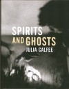Spirits and Ghosts: Journeys Through Mongolia - Julia Calfee, Antonin Kratochvil