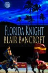 Florida Knight - Blair Bancroft