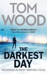 The Darkest Day (Victor the Assassin) - Tom Wood