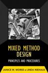 Mixed Method Design: Principles and Procedures - Janice M. Morse, Linda Niehaus
