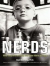 UC_Nerds: How Dorks, Dweebs, Techies, and Trekkies Can Save Americaand Why They Might Be Our Last Hope - David Anderegg