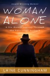 Woman Alone: A Six-Month Journey Through the Australian Outback - Laine Cunningham, Angel Leya