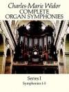Complete Organ Symphonies, Series I - Charles-Marie Widor