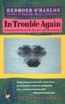 In Trouble Again: A Journey Between the Orinoco and the Amazon - Redmond O'Hanlon, Marty Asher