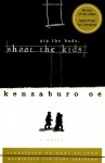 Nip the Buds, Shoot the Kids - Kenzaburō Ōe, Paul St. John Mackintosh, Maki Sugiyama