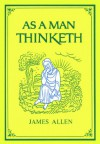 As a Man Thinketh (Tarcher Family Inspirational Library) - James Allen