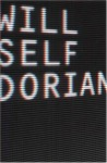 Dorian: An Imitation - Will Self