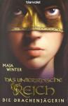 Das unterirdische Reich - Maja Winter, Lena Klassen
