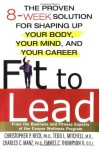Fit to Lead: The Proven 8-Week Solution for Shaping Up Your Body, Your Mind, and Your Career - Christopher P. Neck, Charles C. Manz