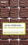 Die Bruderschaft - Dirk van Gunsteren, John Grisham