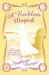 A Reckless Magick - Stephanie Burgis