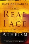 Real Face of Atheism, The - Ravi Zacharias