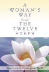 A Woman's Way through the Twelve Steps - Stephanie S. Covington