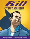 Bill the Boy Wonder: The Secret Co-Creator of Batman - Marc Tyler Nobleman, Ty Templeton