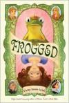 Frogged - Vivian Vande Velde
