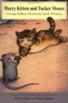Harry Kitten and Tucker Mouse - George Selden, Garth Williams