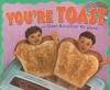 You're Toast and Other Metaphors We Adore (Ways to Say It) - Nancy Loewen, Donald Wu