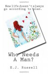 who needs a man? - E.J. Russell