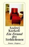 Ein Freund des Verblichenen - Andrey Kurkov, Christa Vogel