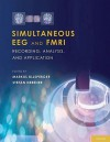 Simultaneous Eeg And F Mri: Recording, Analysis, And Application - Markus Ullsperger, Stefan Debener