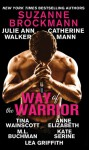 Way of the Warrior - Suzanne Brockmann, Julie Ann Walker, Catherine Mann, Tina Wainscott, Anne Elizabeth, Kate SeRine, Lea Griffith, M.L. Buchman