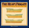 The Heavy Frigate: Eighteen Pounder Frigates - Robert Gardiner