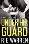 Under His Guard - Rie Warren