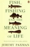 Fish, Fishing And The Meaning Of Life - Jeremy Paxman