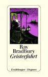 Geisterfahrt - Ray Bradbury, Monika Elwenspoek