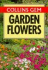 Collins Gem Garden Flowers (Collins Gems) - Christopher Grey-Wilson