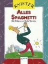 Alles Spaghetti. ( Ab 8 J.). - KNISTER, Detlef Kersten