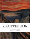 Resurrection - Leo Tolstoy, Louise Maude, Aylmer Maude