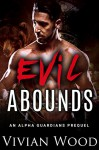 Evil Abounds: An Alpha Guardians BBW Romance Prequel - Vivian Wood