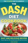 The DASH Diet Health Plan Cookbook: Easy and Delicious Recipes to Promote Weight Loss, Lower Blood Pressure and Help Prevent Diabetes - John Chatham
