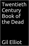 The Twentieth Century Book of the Dead - Gil Elliot