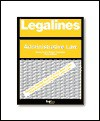 Legalines: Administrative Law : Adaptable to Ninth Edition of Gellhorn Casebook - Paul Stephen Dempsey