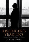 A Life In A Year Of Henry Kissinger - Alistair Horne