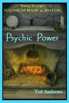 Psychic Power: Young Person's School of Magic & Mystery - Ted Andrews