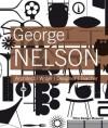 George Nelson: Architect / Writer / Designer / Teacher - Stanley Abercrombie, Jochen Eisenbrand, Alexander Von Vegesack, George Nelson