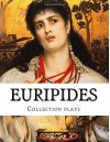 Euripides, Collection plays - Euripides Euripides, Gilbert Murray, Theodore Alois Buckley